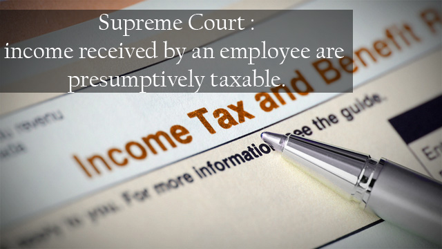 Income including allowances, bonuses, and incentives to be taxed